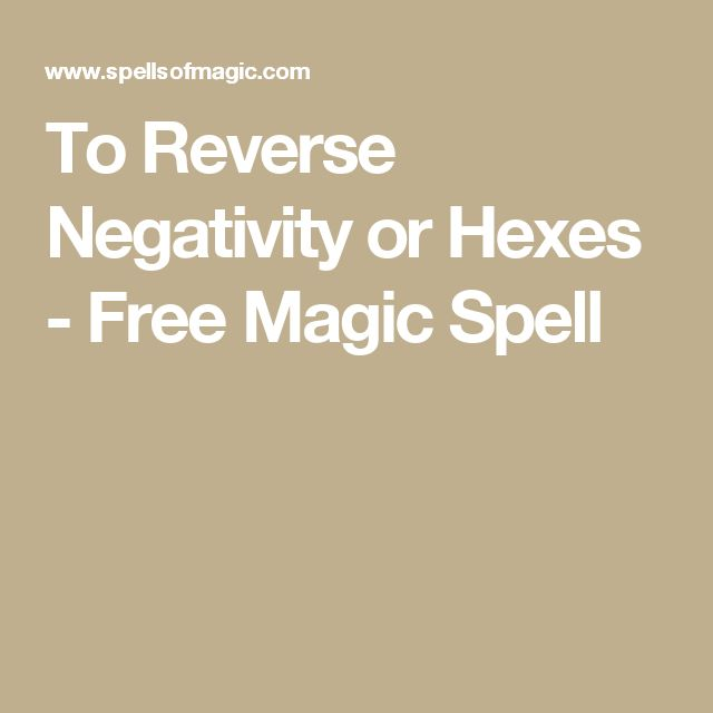 To Reverse Negativity or Hexes - Free Magic Spell