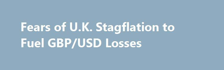 Fears of U.K. Stagflation to Fuel GBP/USD Losses http://betiforexcom.livejournal.com/24894872.html  Stickiness in the U.K. Consumer Price Index (CPI) may do little to shore up the British Pound as fears of stagflation emerge.The post Fears of U.K. Stagflation to Fuel GBP/USD Losses appeared first on Forex news - Binary options. http://betiforex.com/fears-of-u-k-stagflation-to-fuel-gbpusd-losses/