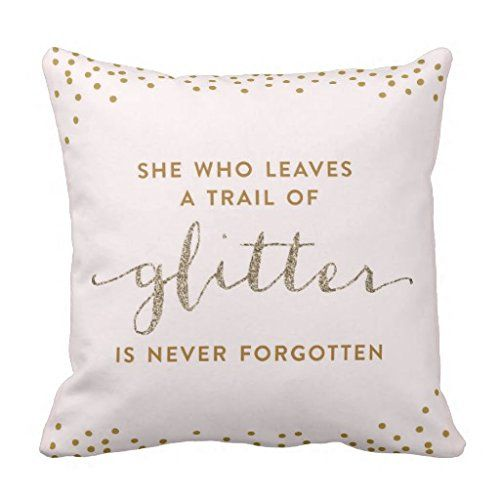 She Who Leaves A Trail of Glitter - Throw 22*22 pillow ca... https://www.amazon.com/dp/B01KLNGZ36/ref=cm_sw_r_pi_dp_x_PJ7azb3AC2WW1