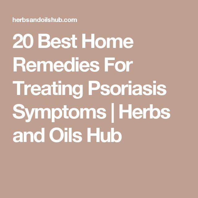 20 Best Home Remedies For Treating Psoriasis Symptoms | Herbs and Oils Hub