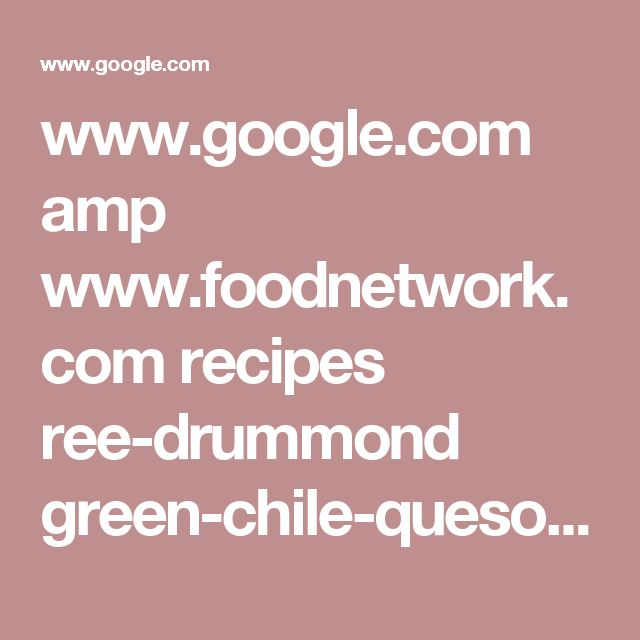 www.google.com amp www.foodnetwork.com recipes ree-drummond green-chile-queso.amp