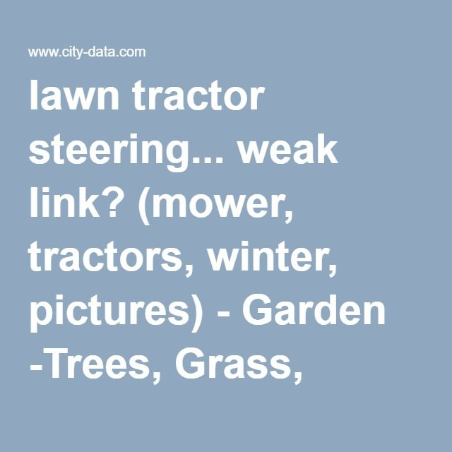 lawn tractor steering... weak link? (mower, tractors, winter, pictures) - Garden -Trees, Grass, Lawn, Flowers, Irrigation, Landscaping... - City-Data Forum