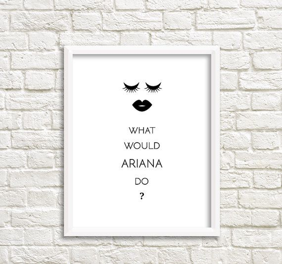 What Would Ariana Grande Do stylish wall art quirky by GrafikShop