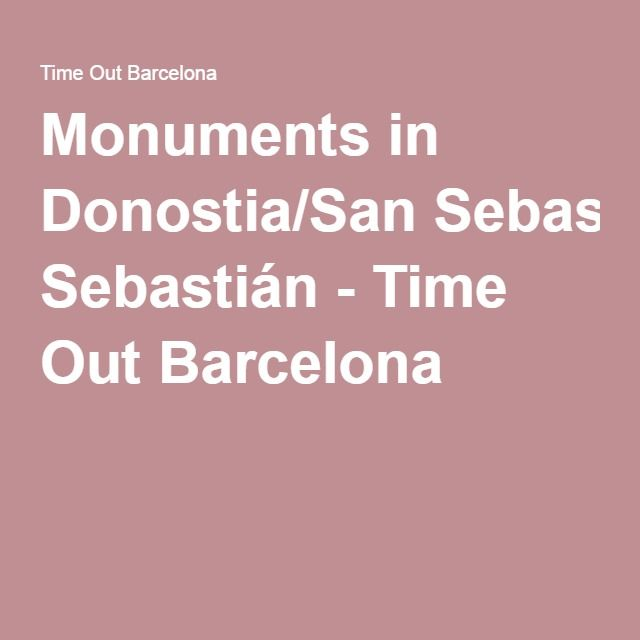 Monuments in Donostia/San Sebastián - Time Out Barcelona