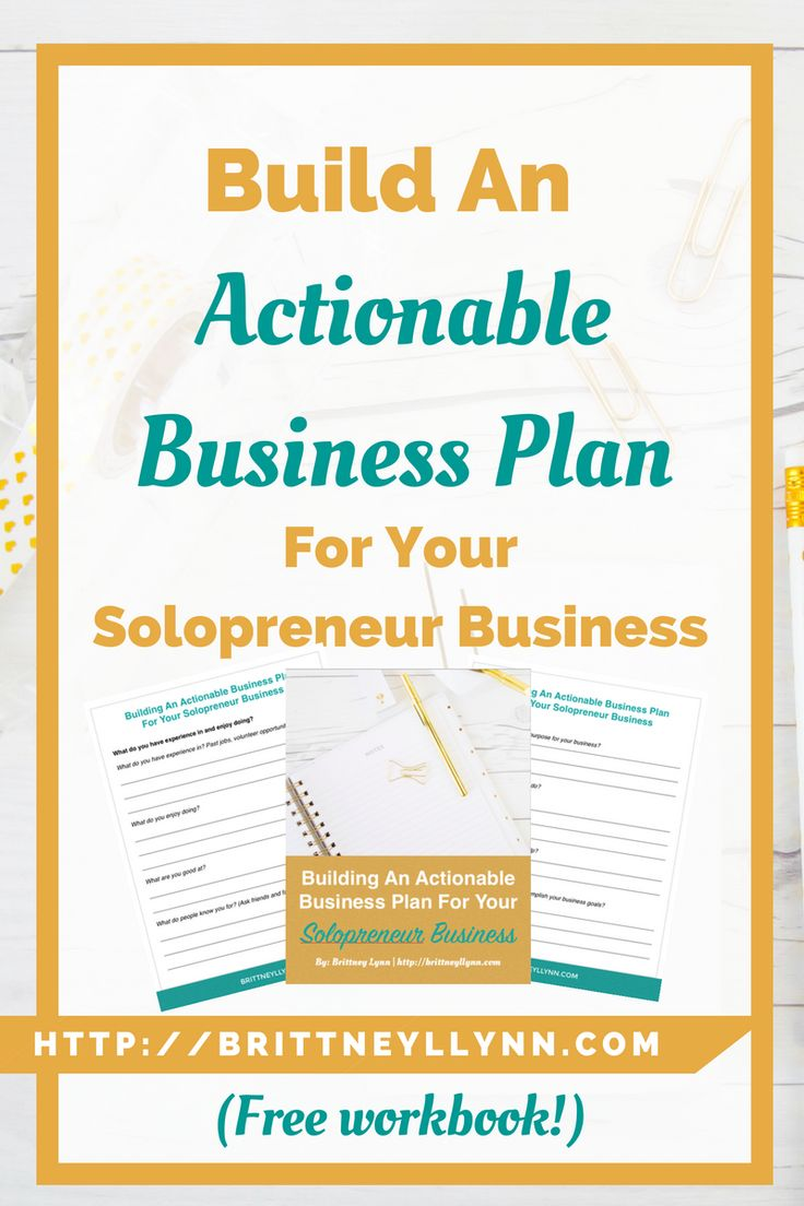 Build An Actionable Business Plan For Your Solopreneur Business | This is for all of the solopreneurs, freelancers, and small business owners out there that are looking to create a business plan for their business. Click to read the post and grab your free business plan template!