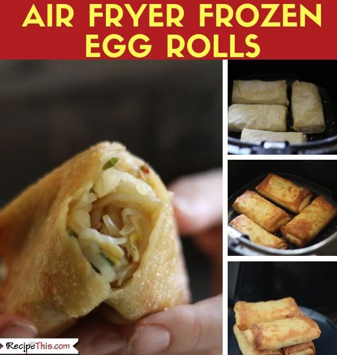 Air Fryer Frozen Egg Rolls Recipe Food Recipes Egg Roll