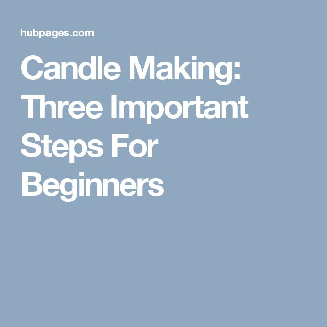 Candle Making: Three Important Steps For Beginners
