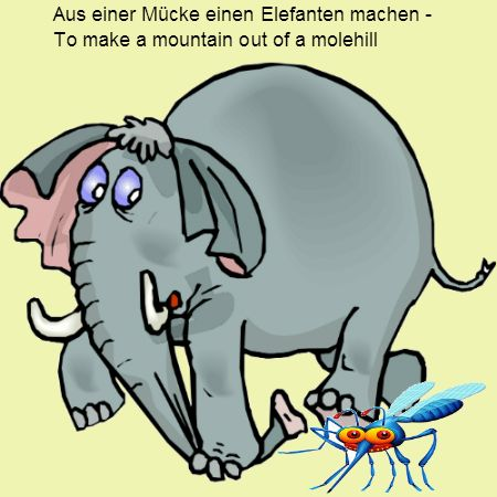 German Idioms in Pictures - To make a mountain out of a molehill, making a big deal - aus einer Muecke einen Elefanten machen