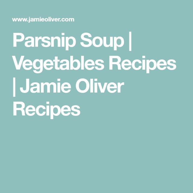 Parsnip Soup   Vegetables Recipes   Jamie Oliver Recipes