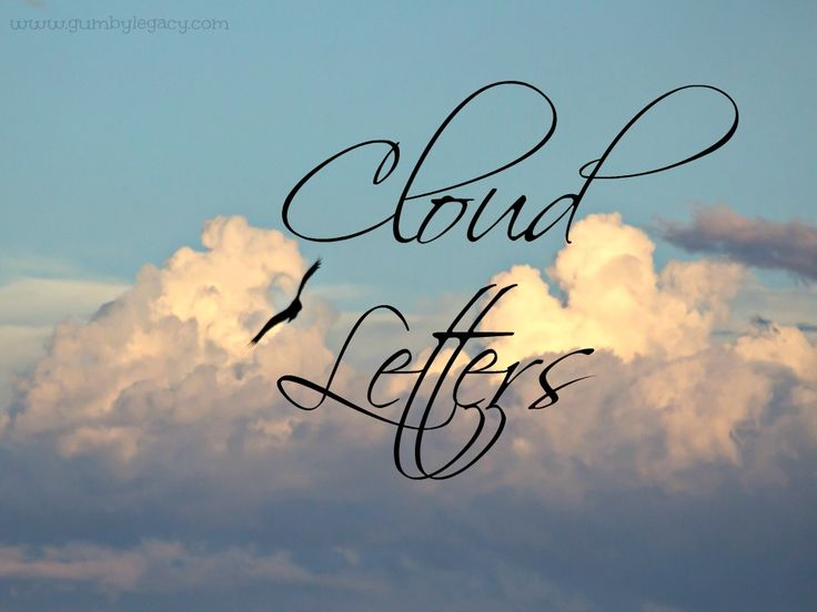 Writing letters to people who have died. Write a cloud letter to help you through your grief