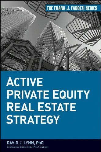 Active Private Equity Real Estate Strategy (Frank J. Fabozzi Series) by David J. Lynn. $58.35. Author: David J. Lynn. 286 pages. Publisher: Wiley; 1 edition (July 30, 2009)