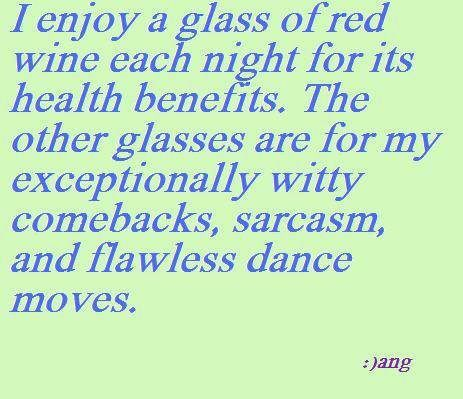 for my health: Real Life, Dance Moving, Red Wine, Drinks Wine, Mental Health, Health Benefits, Funny, White Wine, True Stories
