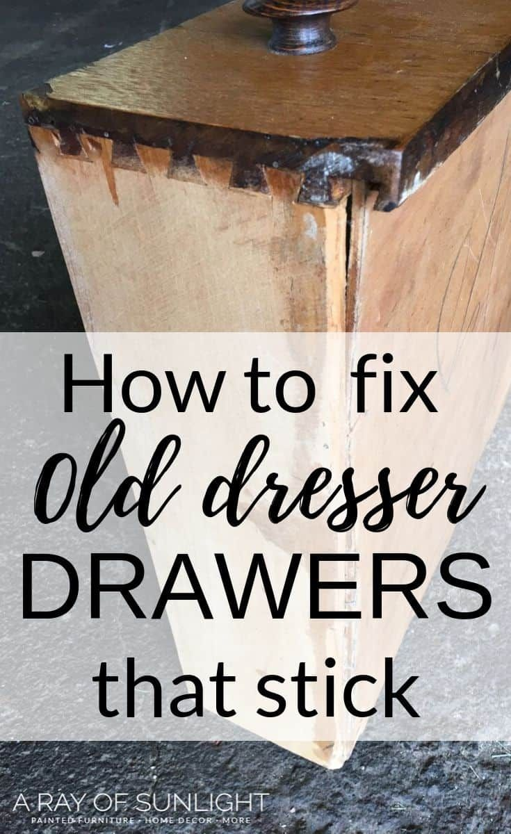 How To Fix Old Dresser Drawers That Stick Old Dresser Drawers Dresser Drawers Old Dressers