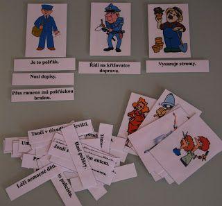 Opět kartičkuju. Námět jsem čerpala zde .    Vytvořila jsem sadu 12 karet s povoláním. Ke každé kartě se přiřazují 3 věty.