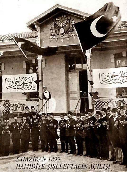 5 HAZİRAN  1899   Hamidiye  Şişli Etfal Hastanesinin açılışı.