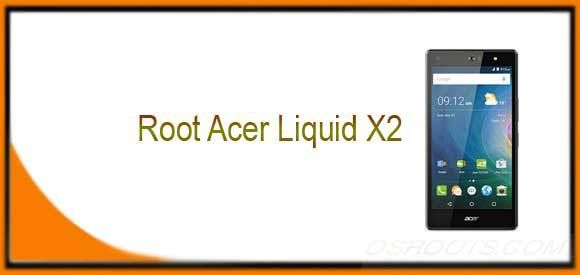 How to Root Acer Liquid X2 - Acer Rooting Guideline - OSroots