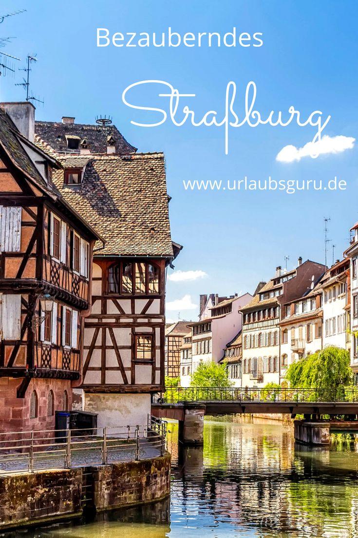 Alle Infos zu Anreise, Unterkunft, Sehenswürdigkeiten, Kulinarik und Nachtleben, sowie Guru-Insidertipps für den perfekten Straßburg Städtetrip!