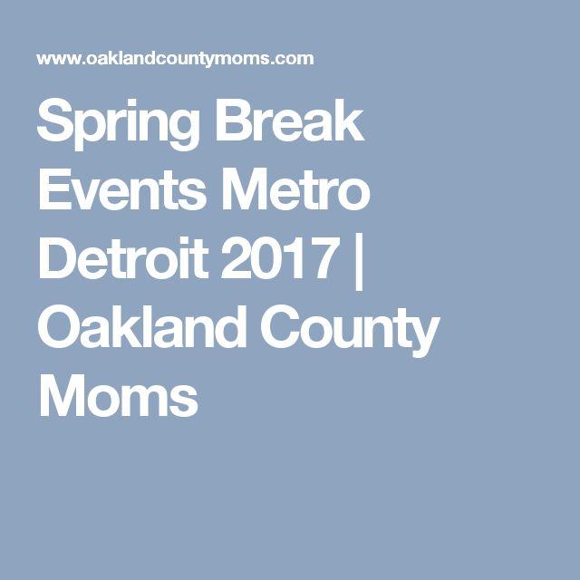 Spring Break Events Metro Detroit 2017 | Oakland County Moms