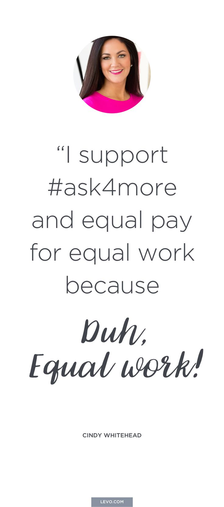 Cindy Whitehead - Quotes to Inspire you to #Ask4More on Equal Pay Day - www.levo.com/ask4more