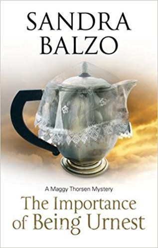 Importance of Being Urnest: A coffee house cozy (A Maggy Thorson Mystery): Sandra Balzo: 9780727887375: Amazon.com: Books