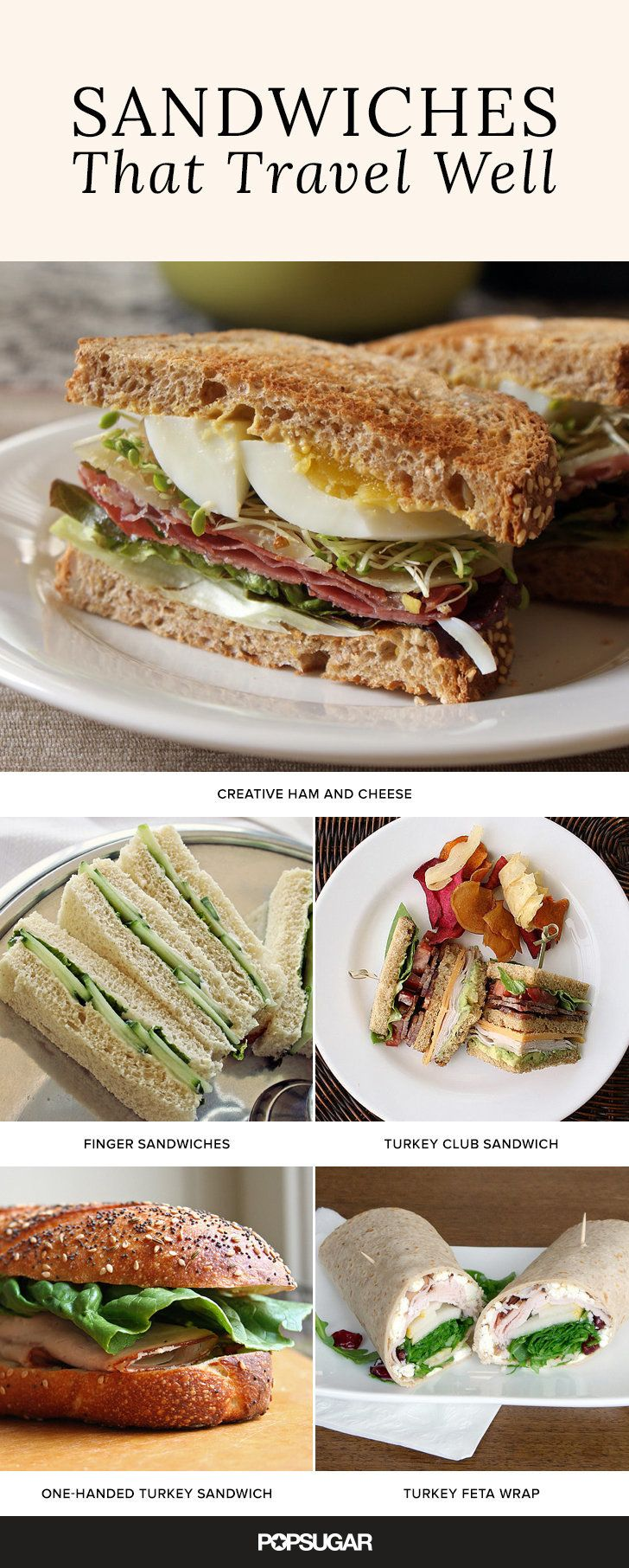 These sandwiches are ready to withstand the weather, challenges, and other wear and tear that may occur during travel.