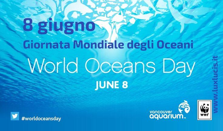 6 giugnoèdedicato allaGiornata Mondiale degli Oceano -World Oceans Day WOD,per decisione dell'Assemblea Generale delle Nazioni, per sensi