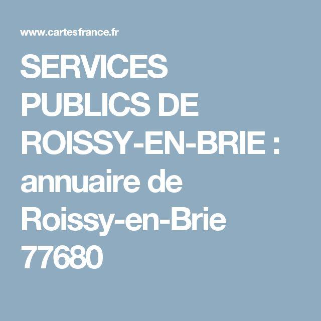 SERVICES PUBLICS DE ROISSY-EN-BRIE : annuaire de Roissy-en-Brie 77680