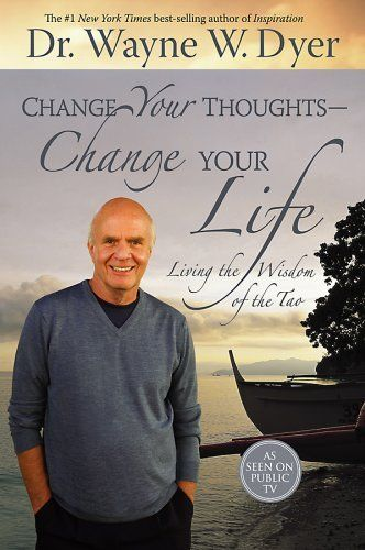 Change Your Thoughts - Change Your Life: Living the Wisdom of the Tao by Dr. Wayne W. Dyer, http://www.amazon.com/dp/140191750X/ref=cm_sw_r_pi_dp_NzCDpb1DTCXG7