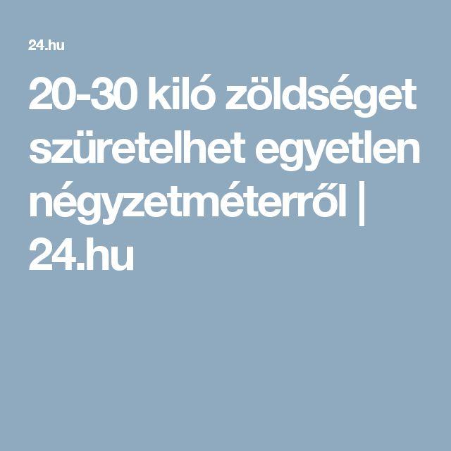 20-30 kiló zöldséget szüretelhet egyetlen négyzetméterről | 24.hu