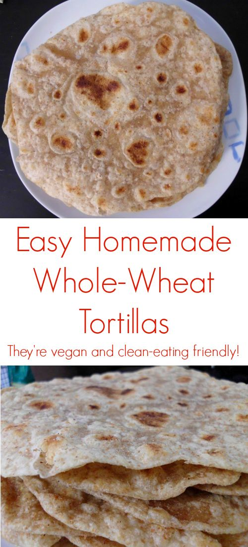 Easy Homemade Whole-Wheat Tortillas