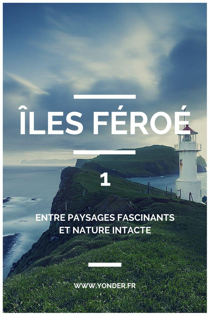 Îles Féroé : entre paysages fascinants et nature intacte Part 1  / Yonder