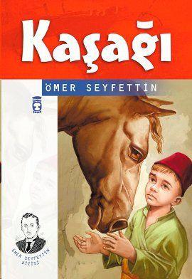 kasagi - omer seyfettin - timas cocuk  http://www.idefix.com/kitap/kasagi-omer-seyfettin/tanim.asp