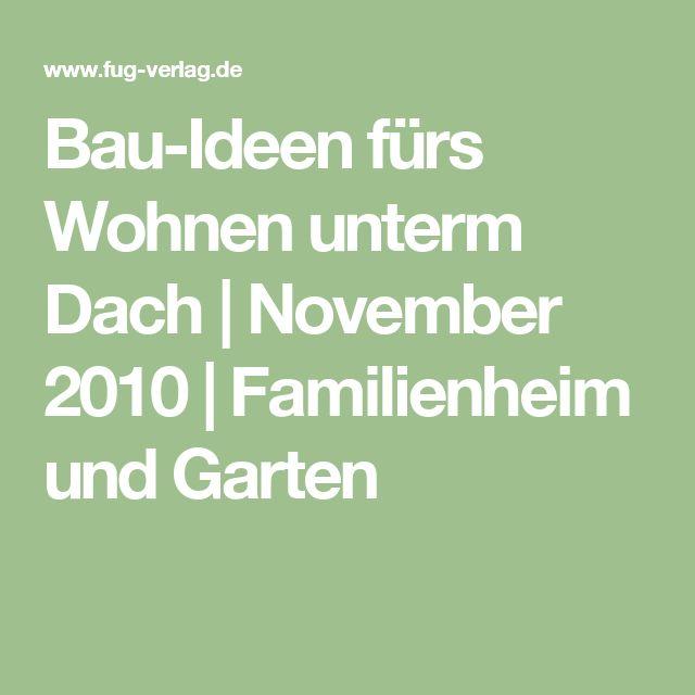 Bau-Ideen fürs Wohnen unterm Dach | November 2010 | Familienheim und Garten