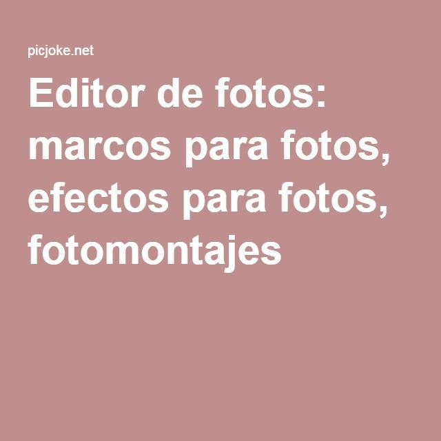 Editor de fotos: marcos para fotos, efectos para fotos, fotomontajes