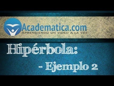 Video de hipérbola - Ejemplo 2 - Academatica.com