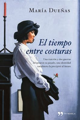 El tiempo entre costuras by María Dueñas. Spanish best seller turned into television series.