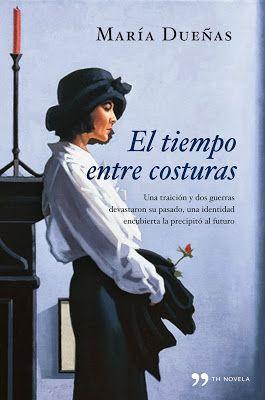 El tiempo entre costuras by María Dueñas. Spanish best seller turned into television series.