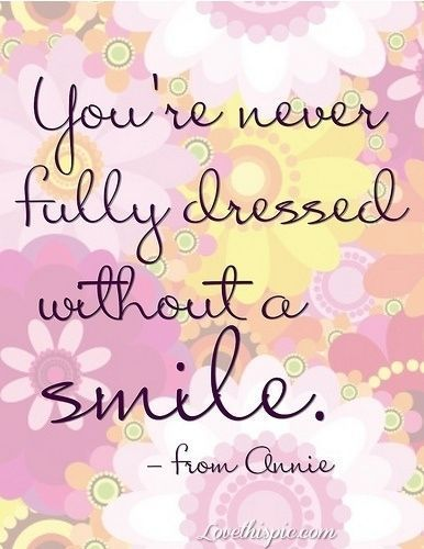 youre never fully dressed without a smile life quotes quotes girly positive quotes smile happy quotes floral retro smile quote: