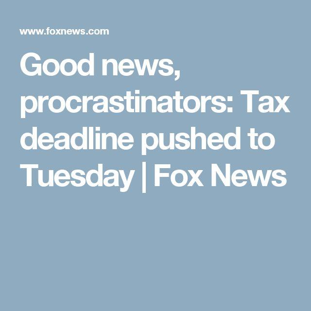 Good news, procrastinators: Tax deadline pushed to Tuesday | Fox News