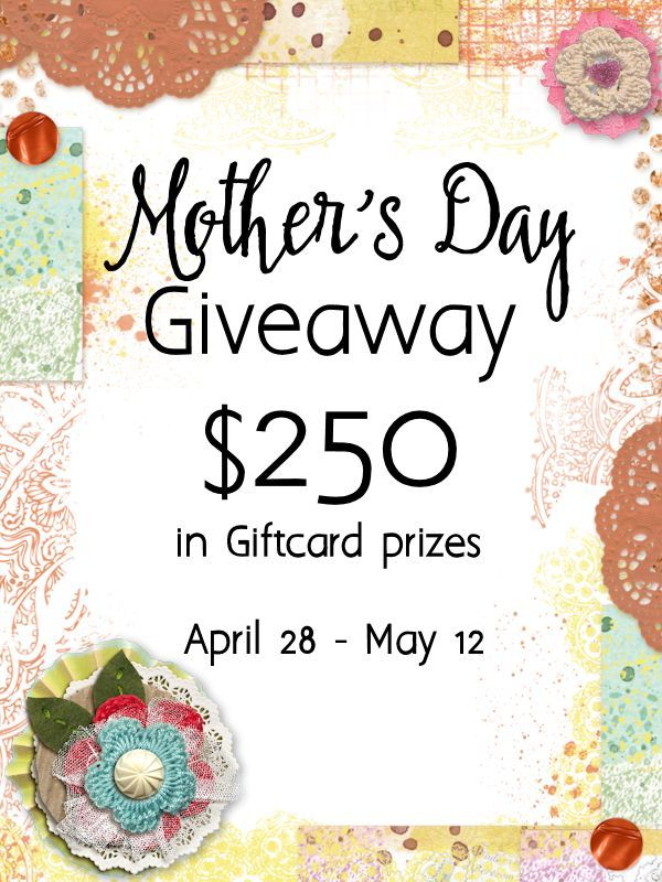 Mother's Day Giveaway! - Enter to Win $250 in Giftcards