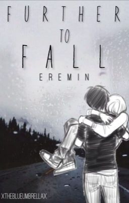 Further to Fall (Eremin) (on Wattpad) http://my.w.tt/UiNb/gP8cNEXjRu #fanfiction #Fanfiction #amreading #books #wattpad. I love this story so much. Its really beautiful and so fluffy! The author is amazing and I just love them.