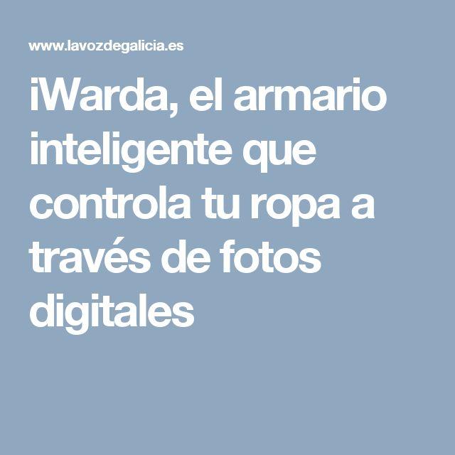 iWarda, el armario inteligente que controla tu ropa a través de fotos digitales