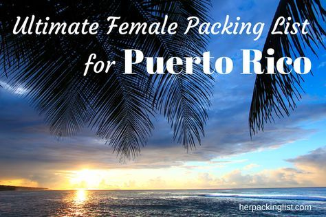Ultimate Female Packing List for Puerto Rico