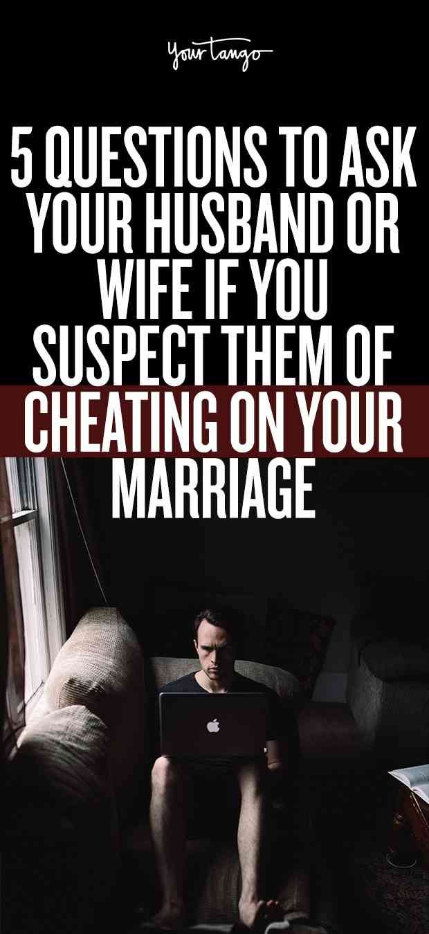 Questions to ask a spouse who cheated