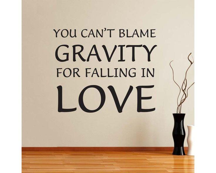 You can't blame gravity for falling in love,αυτοκόλλητο τοίχου
