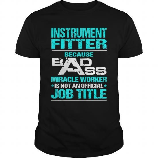 INSTRUMENT-FITTER #tshirt no sew #tshirt display. SATISFACTION GUARANTEED  => https://www.sunfrog.com/LifeStyle/INSTRUMENT-FITTER-115989508-Black-Guys.html?68278