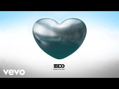 Zedd - Done With Love (Audio) - YouTube