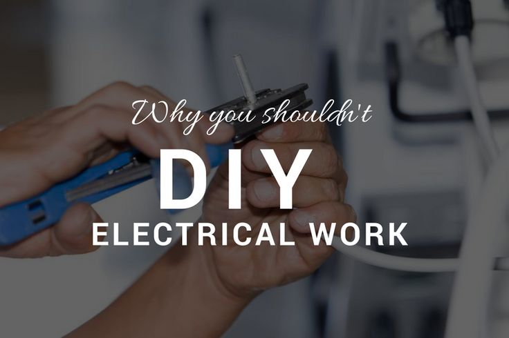 Why you shouldn't DIY Electrical Work #Electrical #services #contractor #work #DIY #Wires