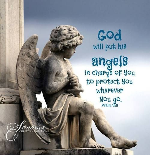 For he will command his angels concerning you to guard you in all your ways. (Psalm 91:11 NIV)