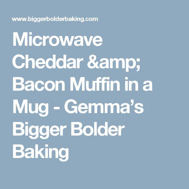 Microwave Cheddar & Bacon Muffin in a Mug - Gemma's Bigger Bolder Baking